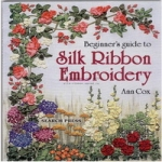 Ann Cox_Beginners guide to silk ribbon embroidery